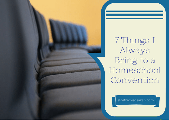 7 Things I Always Bring to a Homeschool Convention - SidetrackedSarah.com