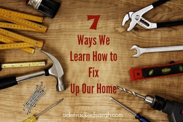 Save Money:  Learn How to Fix Things in Your Home - SidetrackedSarah.com