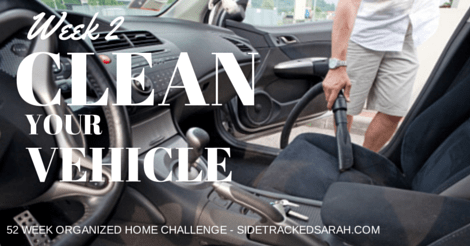 CLEAN YOUR VEHICLE - WEEK 2 OF ORGANIZED HOME CHALLENGE