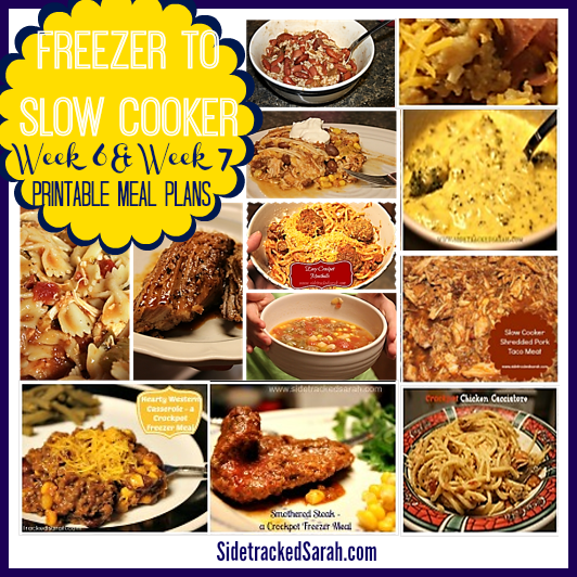Freezer to Slow Cooker - week 6 & 7 - Printable meal plans