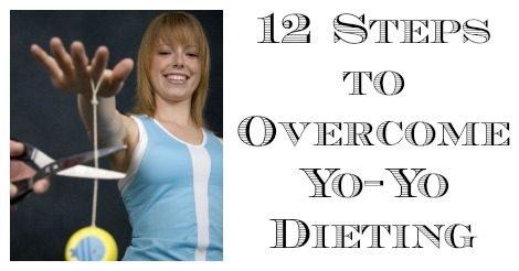 12 Steps to Overcome Yo-Yo Dieting