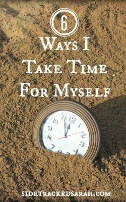 6 Ways I Take Time - Pinterest