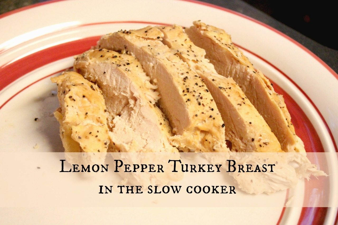 Lemon Pepper Turkey Breast in Slow Cooker