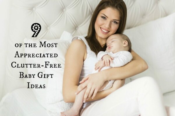 9 Clutter Free Baby Gift Ideas