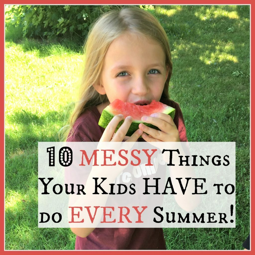 10 Messy Things Your Kids Have to Do Every Summer