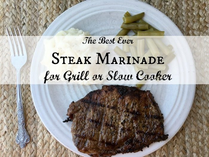 The Best Ever Steak Marinade Recipe for Grill or Slow Cooker