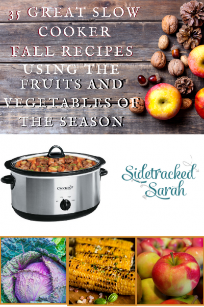 35 Slow Cooker Recipes Using the Fruits and Vegetables of Fall -SidetrackedSarah.com I love the fall season! I also love all of the vegetables and fruits that seem to be plentiful during these months. Pumpkins and apples, corn, sweet potatoes and cranberries and more!