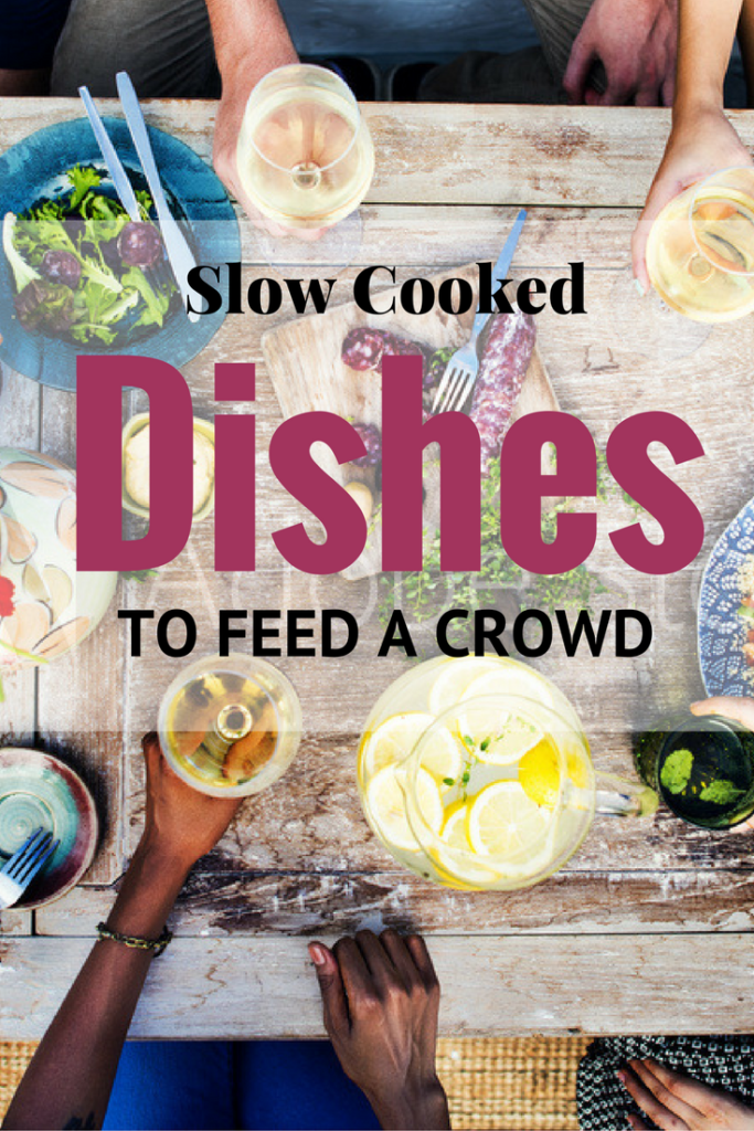 Slow Cooked Dishes to feed a crowd