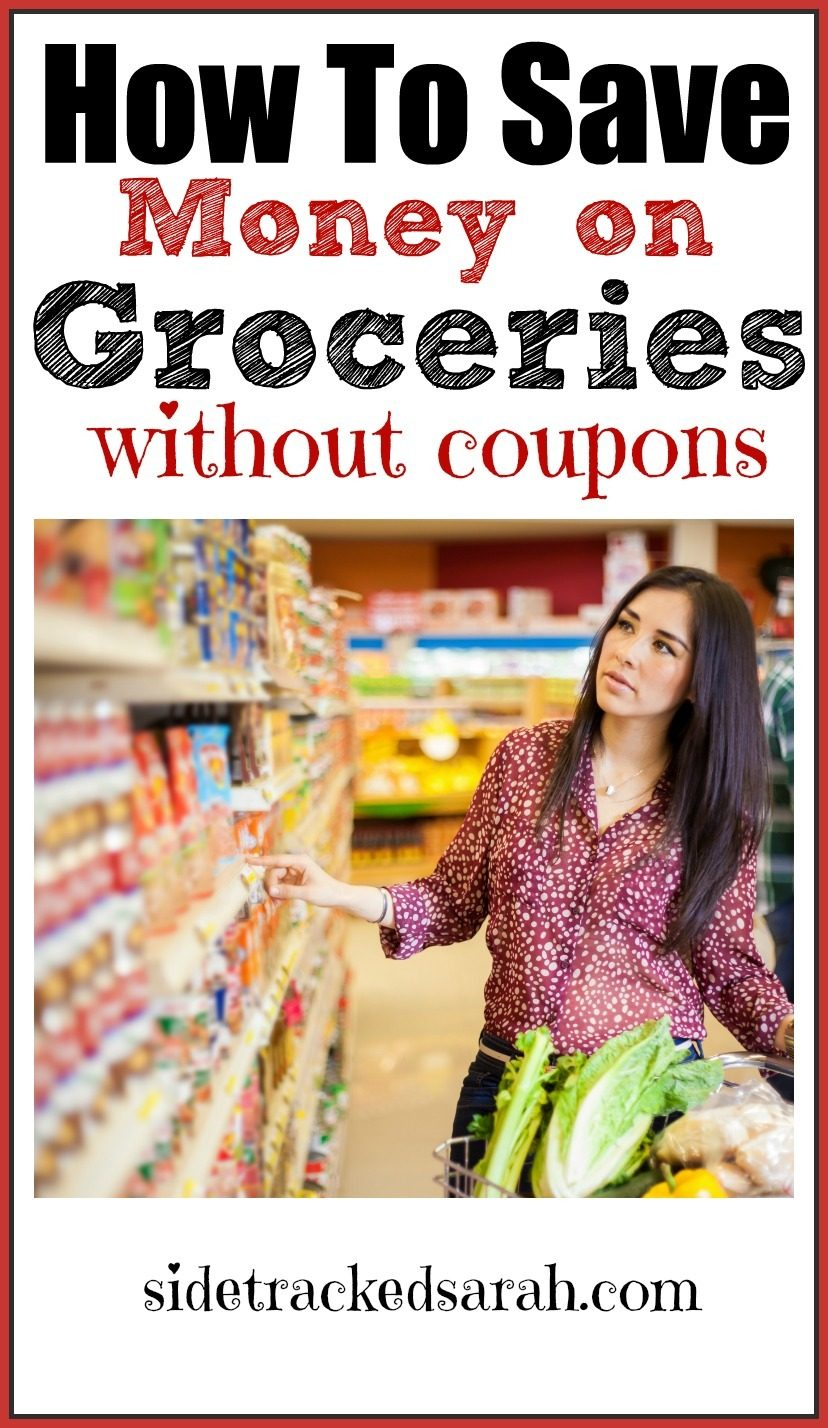 How To Save Money On Groceries Without Coupons Sidetracked Sarah