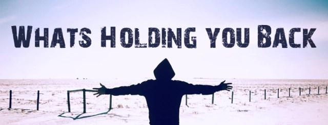 whats-holding-you-back