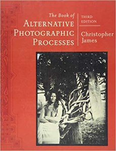Book Cover: Alternative Photographic Processes by Christopher James