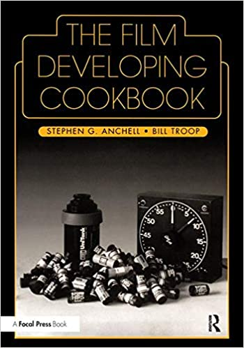 Book Cover: The Film Developing Cookbook by Anchell & Troop