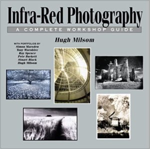 Book Cover: Infra-Red Photography by Hugh Milsom