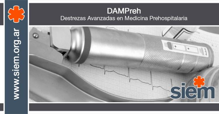 3º Edición: DAMPreh-Destrezas Avanzadas en Emergencias Prehospitalarias