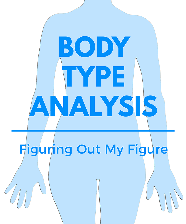 Check out my body type analysis. I talk about discovering my own length proportions and curves.