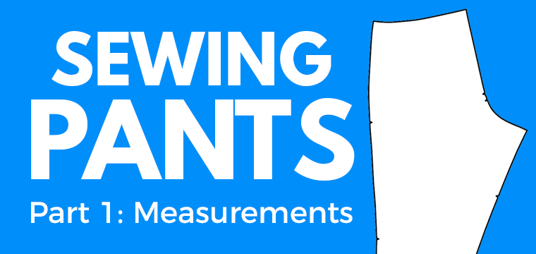 In the first part of my series on sewing pants, I cover essential measurements.