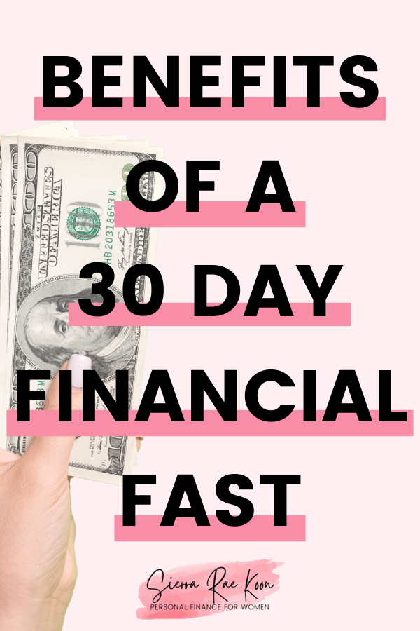 The benefits of a 30 day financial fast.