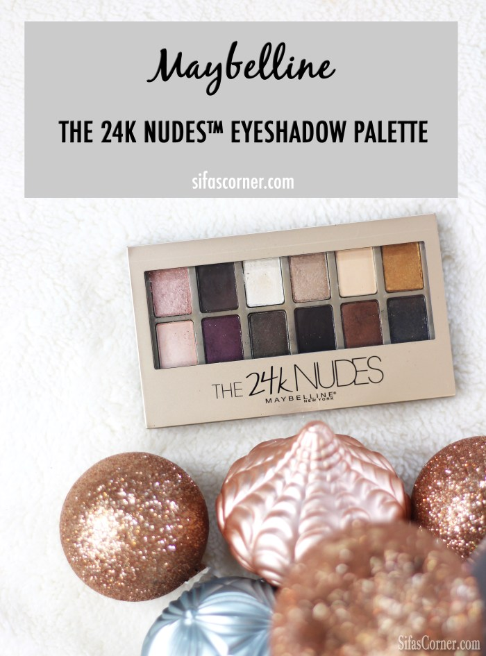 Maybelline the 24K Nudes Eyeshadow Palette review swatch