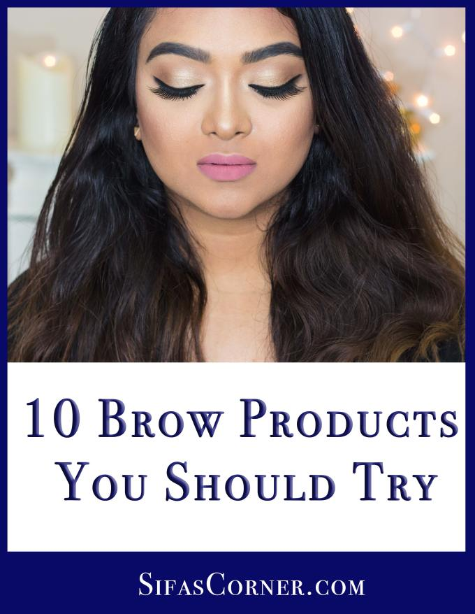 10 Brow Products You Should Try