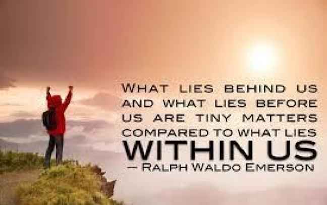What lies behind us and what lies before us are tiny matters ...