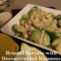 BRUSSEL SPROUTS with DECONSTRUCTED HUMMUS- Vegan, Gluten-Free & Oil-Free