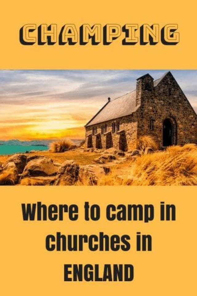 Champing, anyone? How to Camp in Churches in England
