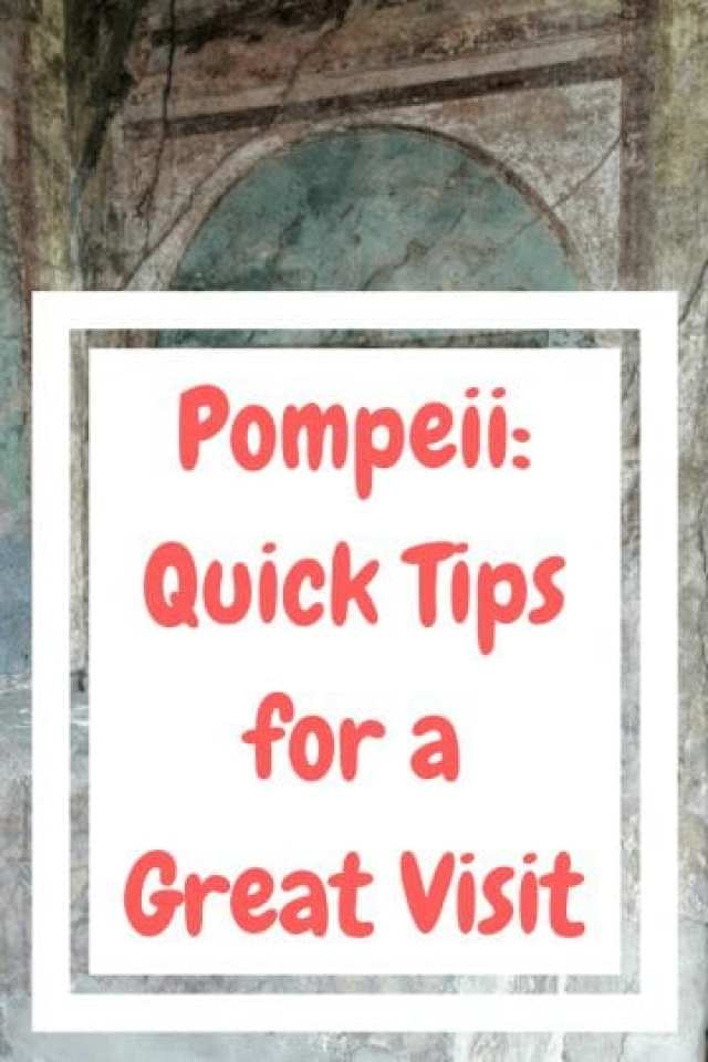 Pompeii: Quick Tips for a Great Visit