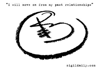 """""""I will move on from my past relationships."""""""