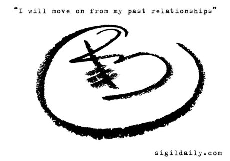"""I will move on from my past relationships."""