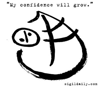 """My confidence will grow."""