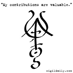 """""""My contributions are valuable."""""""