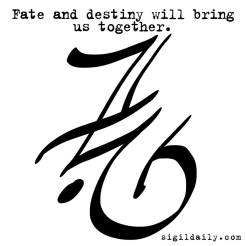 """Fate and destiny will bring us together."""