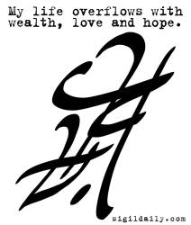 """My life overflows with wealth, love and hope."""