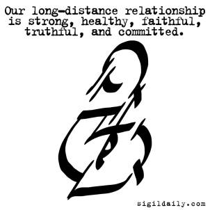 """""""Our long-distance relationship is strong, healthy, faithful, truthful, and committed."""""""