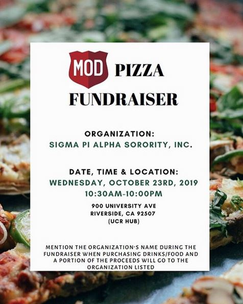 The ladies of Sigma Pi Alpha Sorority, Inc. will  be having a fundraiser at MOD pizza (UCR HUB), on October 23rd, 2019!