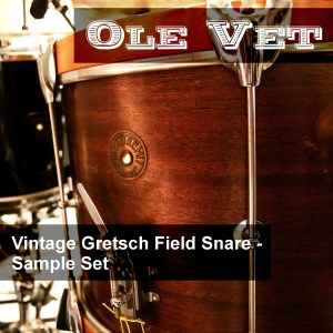 Ole Vet – Vintage Gretsch Field Snare Sample Set