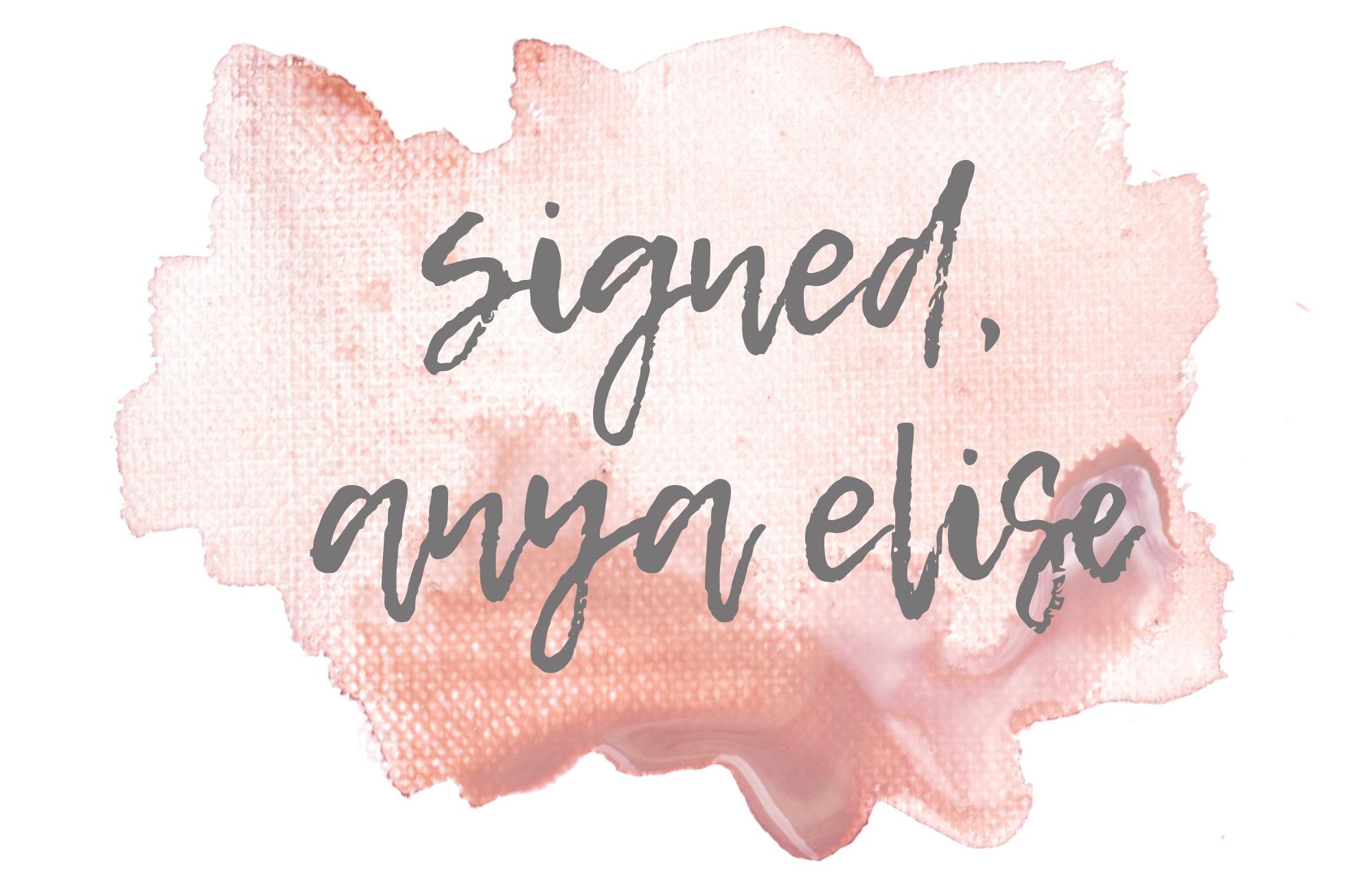 Signed, Anya Elise