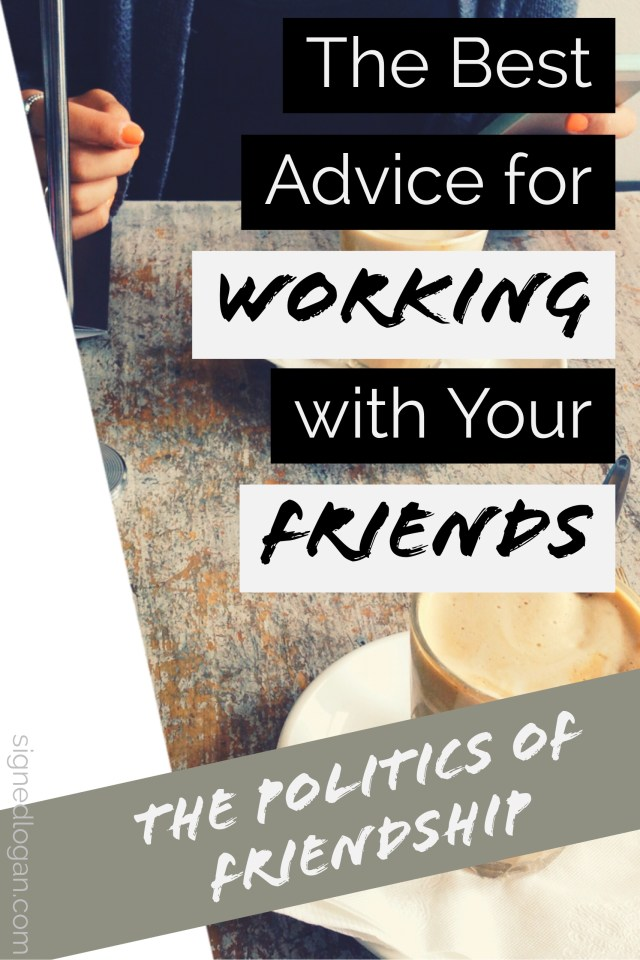 "Working with friends in a professional capacity can be difficult if you're not prepared for the new expectations and stresses that a professional career entails. In the first part of my ""Politics of Friendship"" series, you can find your best advice for working with friends that will help you navigate this new chapter!"