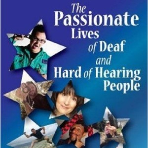 PASSIONATE LIVES OF DEAF AND HARD OF HEARING BY KAREN PUTZ