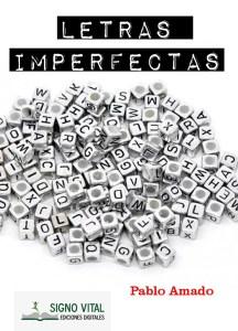 Letras Imperfectas - Pablo Amado - Signo Vital Ediciones