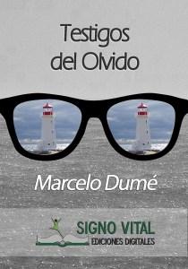 Testigos del olvido - Marcelo Dumé - Signo Vital Ediciones