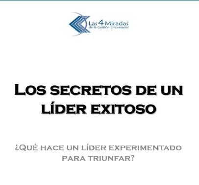 Los secretos de un líder exitoso - Las 4 miradas de la gestión empresarial