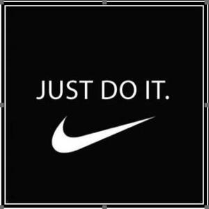 Just Do It ™