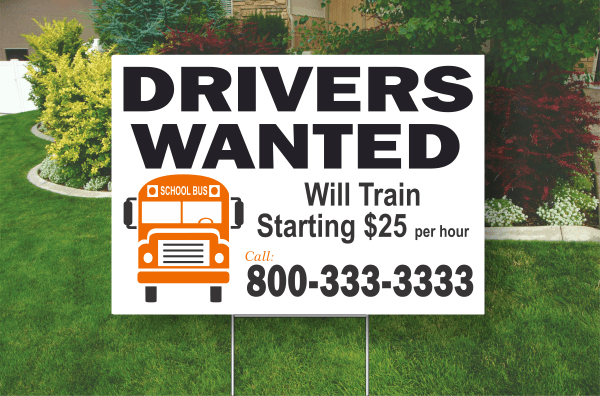 "Example of a 18 by 24 inch, Corrugated Plastic Yard Sign. 2 Color, 2 Side ""Drivers Wanted - Call 1800-333-3333"""