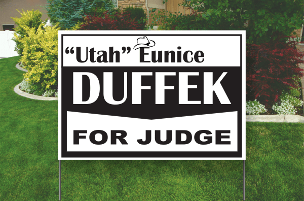 "Example of a 1 Color Poly Sleeve Yard sign. Black, UTAH "" For Judge"""