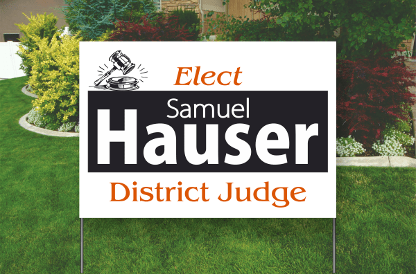 18 inch by 24 inch yard sign. Elect District Judge