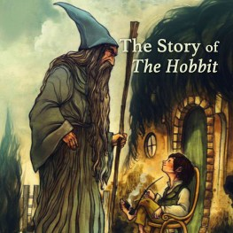 The Story of the Hobbit, by Dr. Corey Olsen