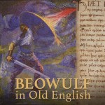 Beowulf in Old English –taught by Nelson Goering & Karl Persson