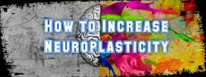 how-to-increase-neuroplasticity