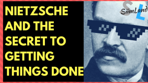 NIETZSCHE AND THE SECRET TO GETTING THINGS DONE Siim Land